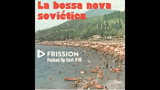 Funked Up East #10 - La Bossa Nova Sovietica