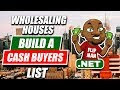 How To Build a Cash Buyers List to Start Wholesaling Real Estate