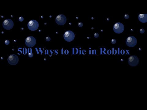500 Ways to Die in Roblox (Part 1 of 5)  