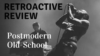 Death Grips: Postmodern Old-School - RETROACTIVE REVIEW