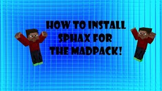 How To Install Sphax on The MadPack