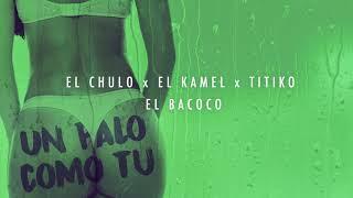 El Chulo x El Kamel x El Bacoco x Titico - Un Palo Como Tu