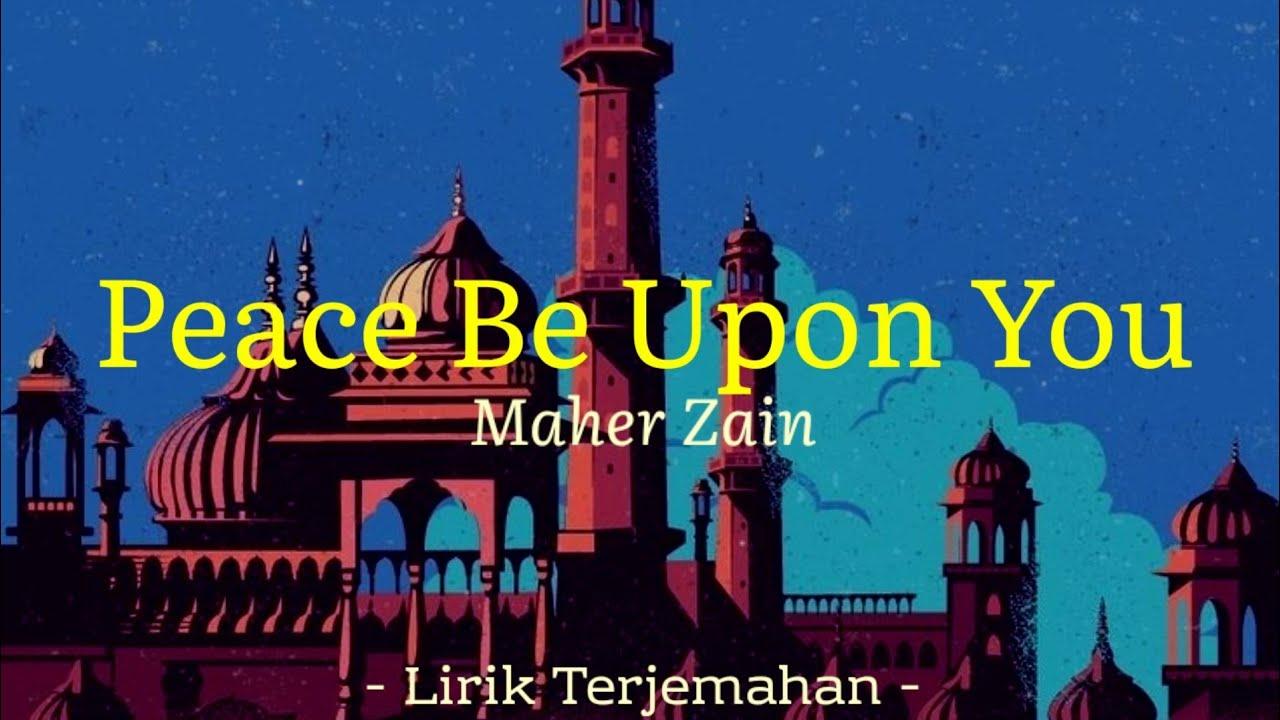 Maher Zain - PEACE BE UPON YOU 'Lirik Arti Terjemahan Indonesia' (Lyrics Video)