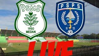 LIVE!! PSMS MEDAN VS PSPS PEKANBARU