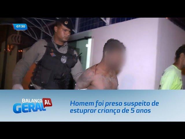 Homem foi preso suspeito de estuprar criança de 5 anos em Marechal Deodoro