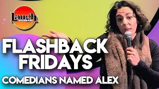 Flashback Fridays | Comedians Named Alex | Laugh Factory Stand Up Comedy
