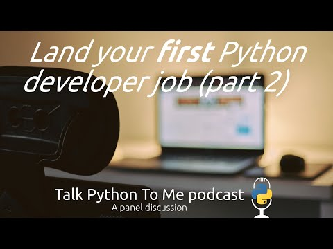 #41: Getting your first dev job as a Python developer (part 2)