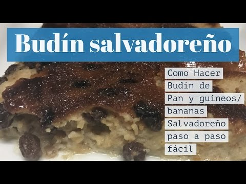 Como Hacer Budín De Pan Salvadoreño