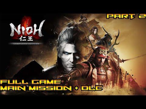Nioh (PS4 Pro 1080p 60 fps) Longplay Walkthrough Full Gameplay [Main Story + DLC] Part 2 Of 2