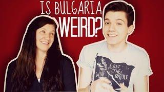 IS BULGARIA WEIRD? WITH ERIKA KALLIN