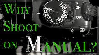 Why shoot in Manual? Skill can be seen!