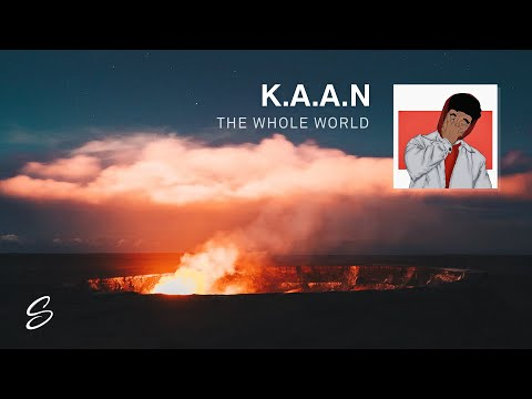 K.A.A.N - The Whole World (Prod. Dem Jointz)