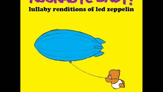 Stairway to Heaven - Lullaby Renditions of Led Zeppelin - Rockabye Baby!