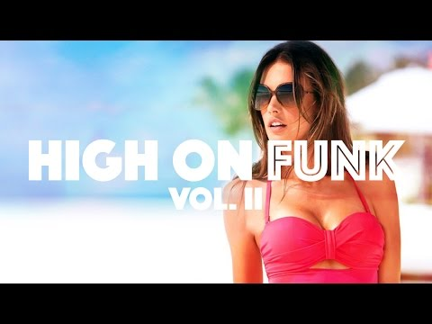 High on Funk Vol.2 - New Funky Tech House Energy Bomb Mix