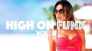 High on Funk Vol.2 - New Funky Tech House Energy Bomb Mix 2015