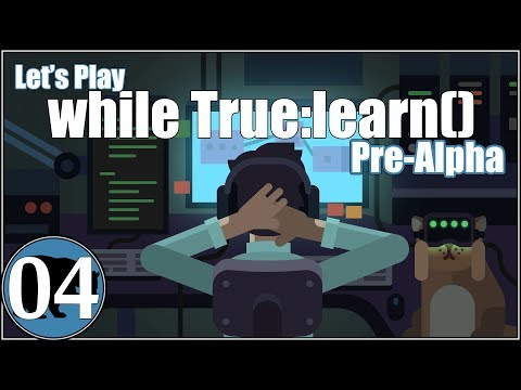 Let's Play while True:learn() [E04] Proof I Am Not A Programmer