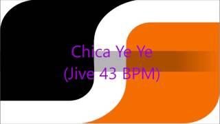 Chica Ye Ye (Jive 43 BPM)