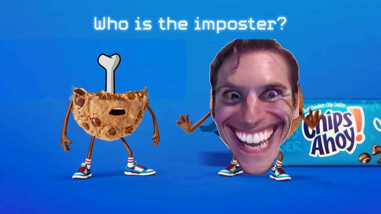 Chips Ahoy ad but The Impostor wins