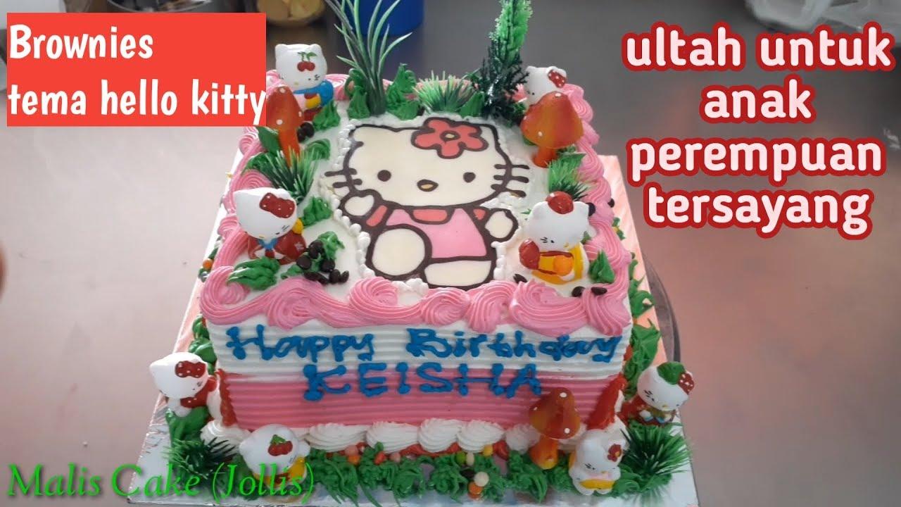Kue Ultah Hello Kitty Untuk Anak Perempuan Kue Ultah Brownies Karakter Hello Kitty Youtube