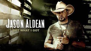 Gambar cover Jason Aldean - Got What I Got (Official Video) (Lyric Video)