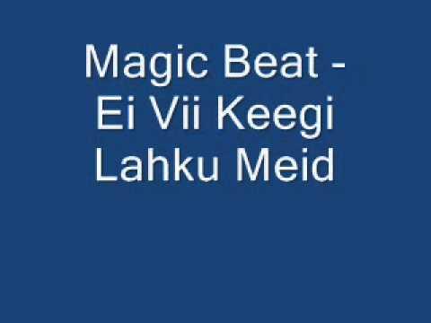 Magic Beat - Ei Vii Keegi Lahku Meid