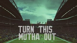 Turn This Mutha Out (Seahawks Edition)