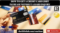 2 Ways To Get A Credit Limit Increase Without A Hard Inquiry - FICO,Good Credit,Budget,No Credit