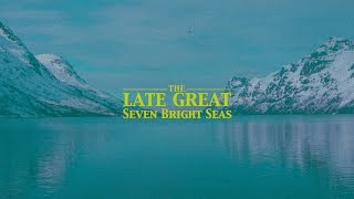 the late great seven bright seas