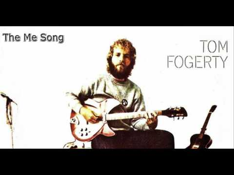 Tom Fogerty - The Me Song