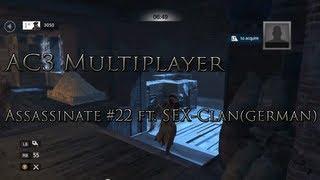 AC3 Multiplayer - Assassinate #22 ft. SEX-Clan(german)