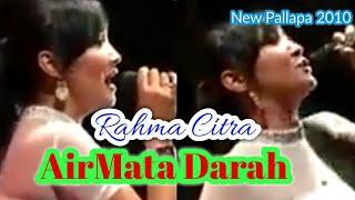 AIR MATA DARAH - RAHMA CITRA - NEW PALLAPA LIVE SURABAYA 2010