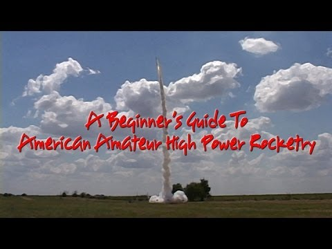 """A Beginner's Guide To American High Power Rocketry"""