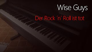 Wise Guys: Der Rock ´n´ Roll ist tot | Piano Cover