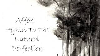 Affox - Hymn To The Natural Perfection