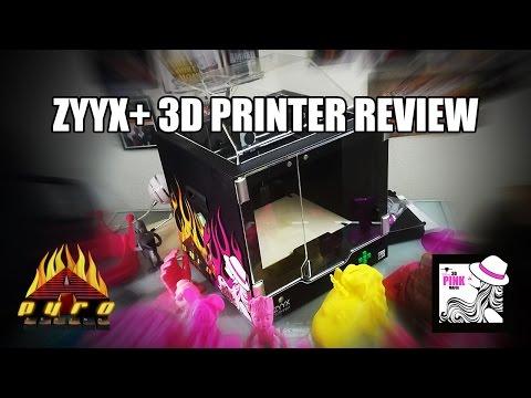 ZYYX+ 3d Printer Review