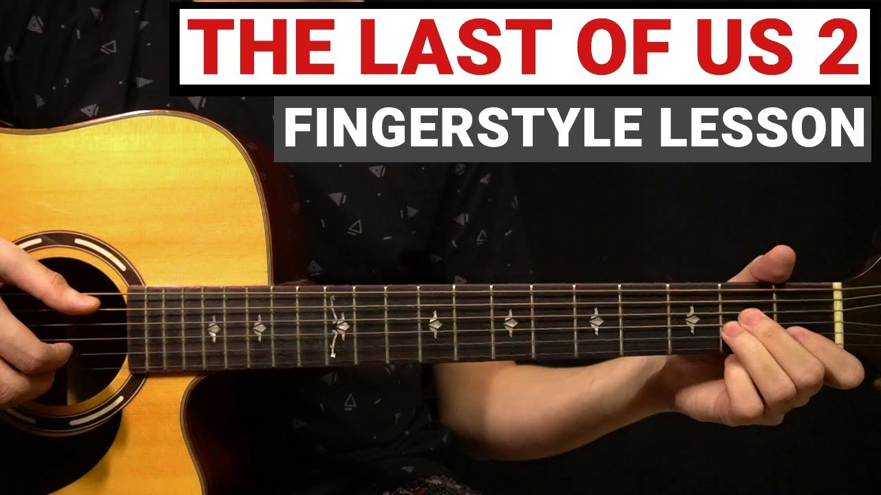 The Last Of Us 2 - Main Theme   Fingerstyle Guitar Lesson (Tutorial) How to Play