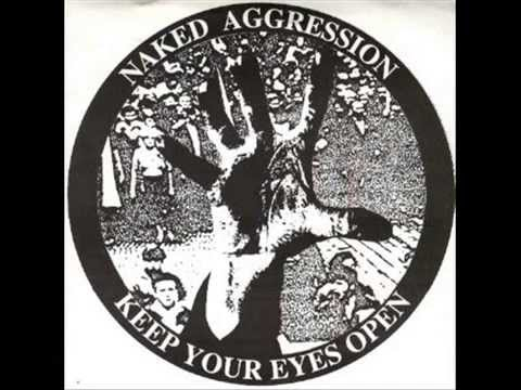 naked aggression-keep your eyes open ,e.p.