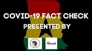COVID-19 FACT CHECK PROJECT by AFAWI & Dubawa Ghana