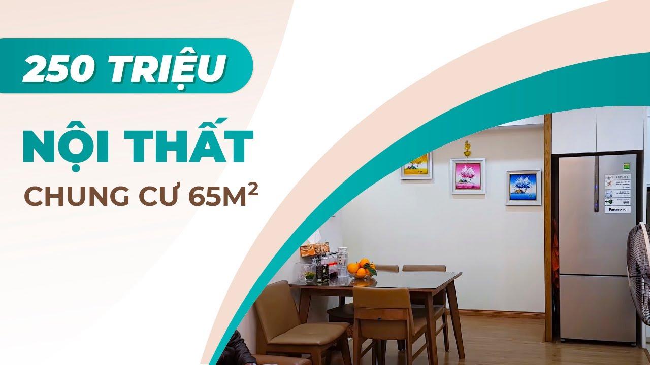 Thăm Quan Thực Tế Nội Thất Căn Hộ Chung Cư 65m2 Đẹp Tại Hà Nội – Nội Thất 250 triệu