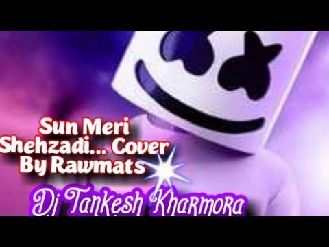 sun-meri-shehzadi-_saaton-janam-main-tere-_%rawmats-_%-(-full-nagada-mix-)-_%dj-tankesh-kharmora