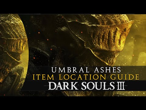 Dark Souls 3 - 8 Umbral Ashes Location Guide