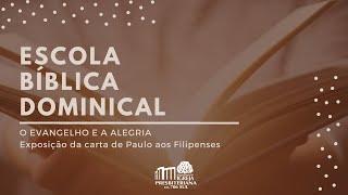 EBD - As circunstâncias que contribuem para o progresso do Evangelho -  Rev. Renato - 16/08/2020