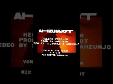 Ahzumgott neuer Song [Helene Fischer ]