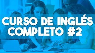 CURSO DE INGLES COMPLETO DESDE CERO PARA PRINCIPIANTES