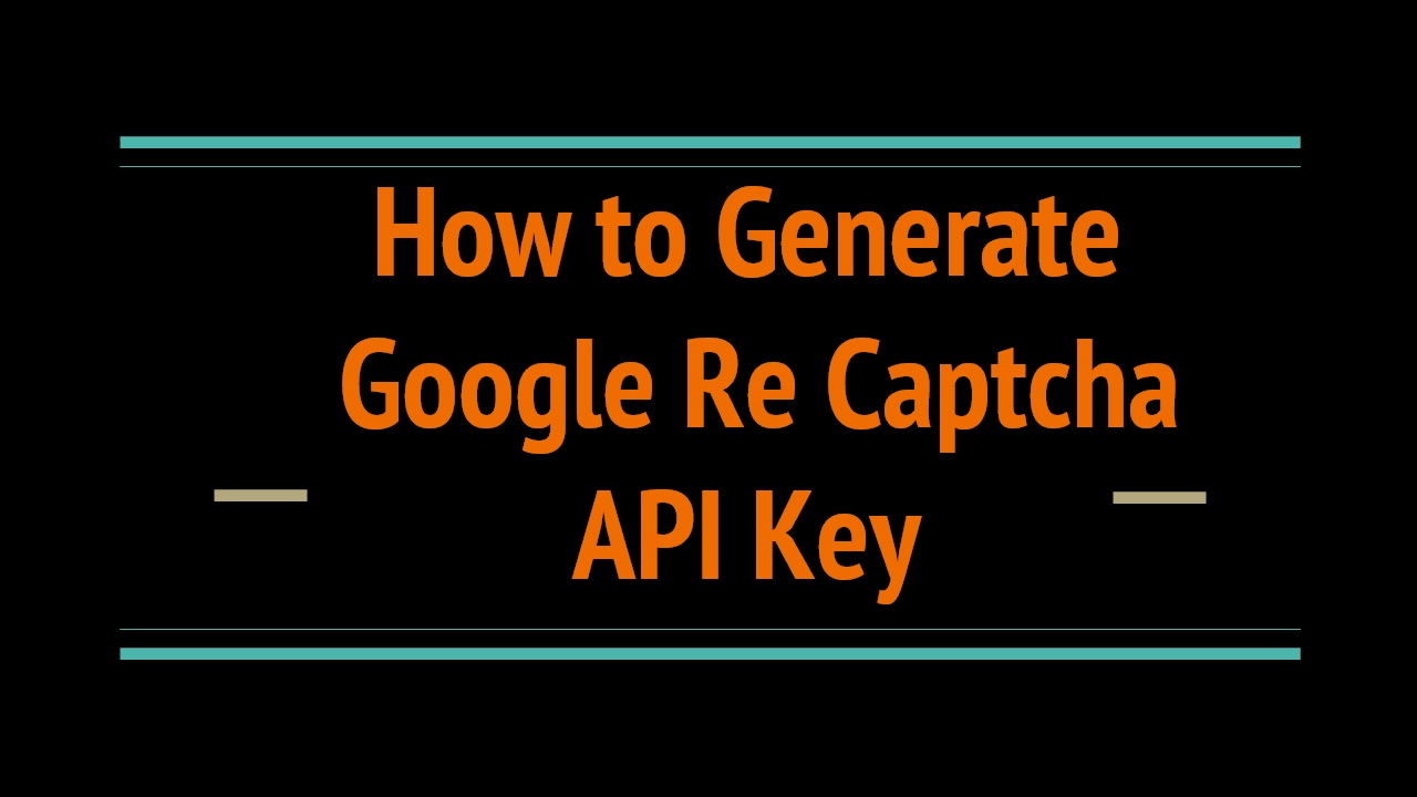 How to generate Google reCaptcha Public and Private Key