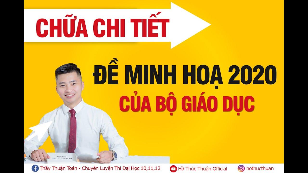 [Thầy Hồ Thức Thuận]- CHỮA CHI TIẾT ĐỀ MINH HỌA 2020 FULL