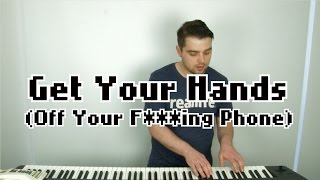 Get Your Hands (Off Your F***ing Phone) - Jonathon Holmes MUSIC VIDEO