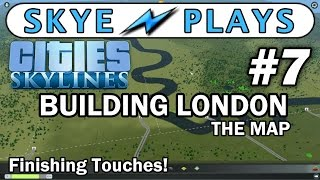 Cities: Skylines Building London - The Map #7 ►The Completed Map◀ Gameplay/Tutorial
