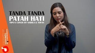 Gambar cover Tanda tanda Patah Hati TIPE-X - Nabila & Tofan Live Cover
