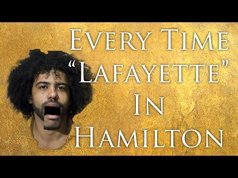 EVERY TIME LAFAYETTE IS SAID IN HAMILTON